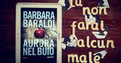 """""""Aurora nel buio"""" di Barbara Baraldi: un thriller Made in Italy migliore di molti bestseller americani"""