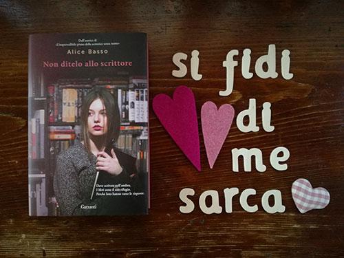 """""""Non ditelo allo scrittore"""" di Alice Basso: se non conoscete Vani Sarca, dovete rimediare al più presto!"""
