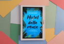 """""""Hotel delle muse"""" di Ann Kidd Taylor: immergetevi in un'atmosfera unica"""