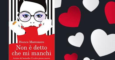"""""""Non è detto che mi manchi"""" di Bianca Marconero: divorato in un pomeriggio!"""