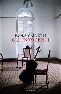 Gli innocenti Paola Calvetti Mondadori