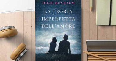 """""""La teoria imperfetta dell'amore"""" di Julie Buxbaum: uno YA straordinario"""