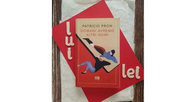 """""""Domani avremo altri nomi"""" di Patricio Pron: che forma ha l'amore?"""