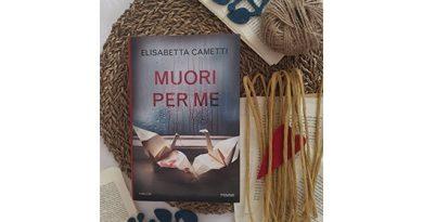 """""""Muori per me"""" di Elisabetta Cametti: mozzafiato"""